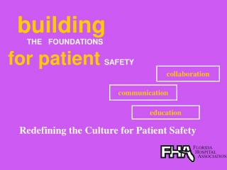Redefining the Culture for Patient Safety