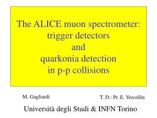 The ALICE muon spectrometer: trigger detectors  and  quarkonia detection  in p-p collisions