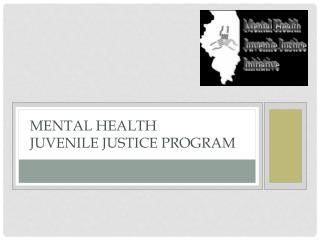 Mental Health  Juvenile Justice Program