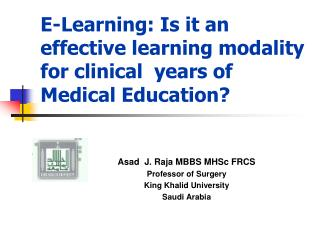 E-Learning: Is it an effective learning modality for clinical  years of Medical Education?