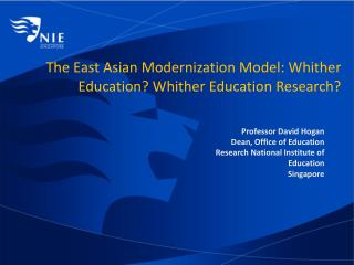 The East Asian Modernization Model: Whither Education? Whither Education Research?