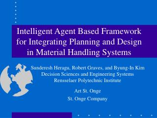 Sunderesh Heragu, Robert Graves, and Byung-In Kim Decision Sciences and Engineering Systems