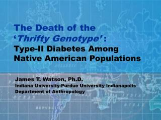 The Death of the ' Thrifty Genotype'  : Type-II Diabetes Among Native American Populations