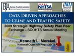 2009 Strategic Highway Safety Plan Peer Exchange   SCOHTS Annual Meeting   Kenneth L. Morckel National Outreach Rep. - N