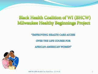 """IMPROVING  HEALTH CARE ACCESS OVER THE LIFE COURSE FOR  AFRICAN-AMERICAN WOMEN"""