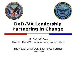 DoD/VA Leadership  Partnering in Change