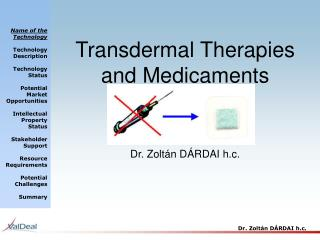 Transdermal  T herapies and Medicaments Dr. Zoltán DÁRDAI h.c.