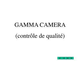 GAMMA CAMERA (contrôle de qualité)