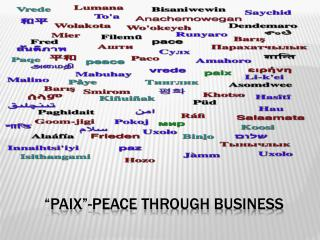 """ Paix ""-Peace Through Business"