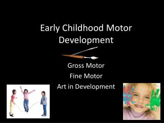Early Childhood Motor Development