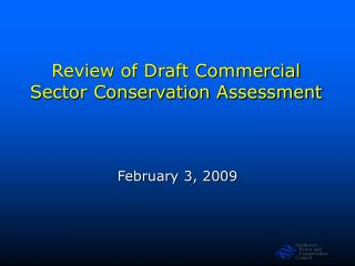 Review of Draft Commercial Sector Conservation Assessment