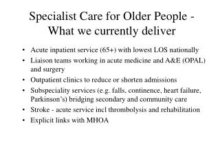 Specialist Care for Older People - What we currently deliver