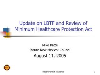 Update on LBTF and Review of Minimum Healthcare Protection Act