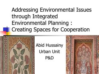 Addressing Environmental Issues through Integrated Environmental Planning : Creating Spaces for Cooperation