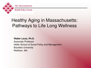 Healthy Aging in Massachusetts: Pathways to Life Long Wellness