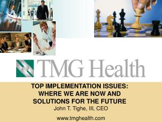 TOP IMPLEMENTATION ISSUES:   WHERE WE ARE NOW AND  SOLUTIONS FOR THE FUTURE