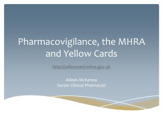 Pharmacovigilance, the MHRA and Yellow Cards