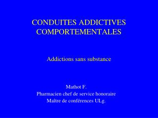 CONDUITES ADDICTIVES COMPORTEMENTALES Addictions sans substance