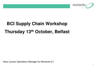 BCI Supply Chain Workshop Thursday 13 th  October, Belfast