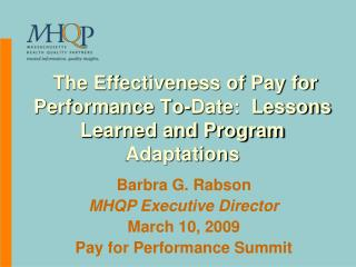 The Effectiveness of Pay for Performance To-Date:  Lessons Learned and Program Adaptations