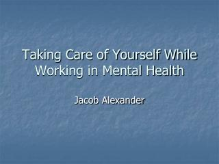 Taking Care of Yourself While Working in Mental Health