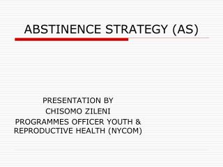 ABSTINENCE STRATEGY (AS)