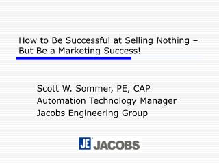 How to Be Successful at Selling Nothing – But Be a Marketing Success!