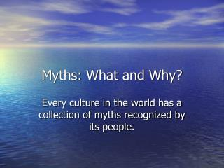 Myths: What and Why?