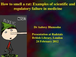 How to smell a rat: Examples of scientific and regulatory failure in medicine