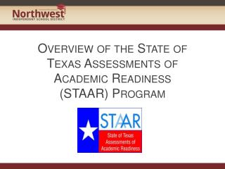 Overview of the State of Texas Assessments of Academic Readiness (STAAR) Program