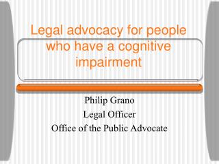 Legal advocacy for people who have a cognitive impairment