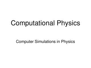 Computational P hysics
