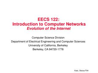 EECS 122:  Introduction to Computer Networks  Evolution of the Internet