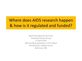 Where does AIDS research happen & how is it regulated and funded?