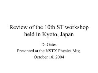 Review of the 10th ST workshop held in Kyoto, Japan