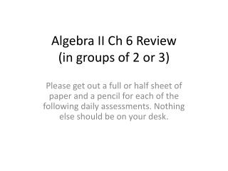 Algebra II  C h  6 Review (in groups of 2 or 3)