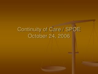Continuity of Care / SPOE October 24, 2006