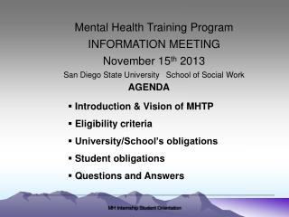 Mental Health Training Program INFORMATION MEETING November 15 th  2013