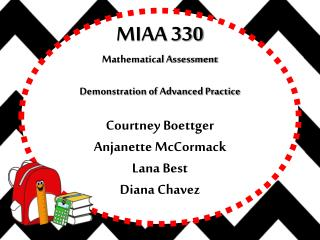 MIAA 330 Mathematical Assessment Demonstration of Advanced Practice Courtney  Boettger