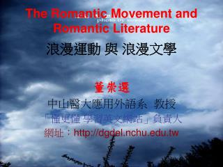 The Romantic Movement and Romantic Literature