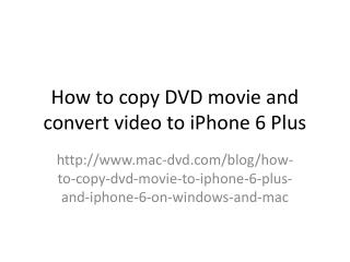 How to copy DVD movies to iPhone 6 Plus and iPhone 6