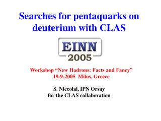 Searches for pentaquarks on deuterium with CLAS