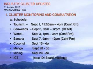 INDUSTRY CLUSTER UPDATES 31 August 2010 MANCOM MEETING