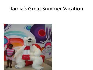 Tamia's  Great  Summer Vacation