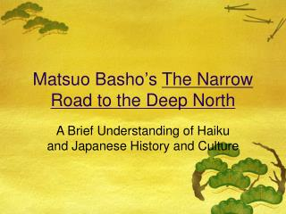 Matsuo Basho ' s  The Narrow Road to the Deep North
