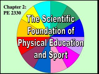 The Scientific Foundation of Physical Education and Sport