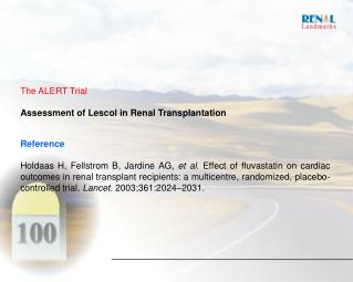 The ALERT Trial Assessment of Lescol in Renal Transplantation