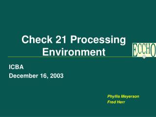 Check 21 Processing Environment