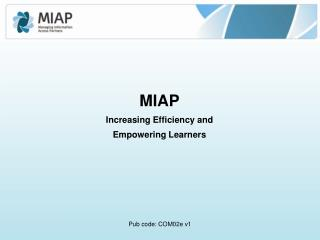 MIAP Increasing Efficiency and  Empowering Learners