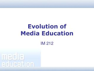 Evolution of  Media Education
